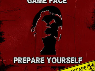 Descarga gratis el mixtape de Game Face con Prepare Youself