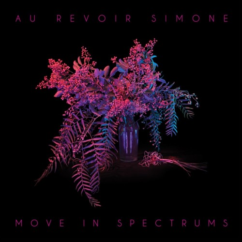 au-revoir-simone-move-in-spectrums-album-0626