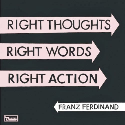 Franz-Ferdinand-Right-thoughts-right-words-right-action-500x500[1]