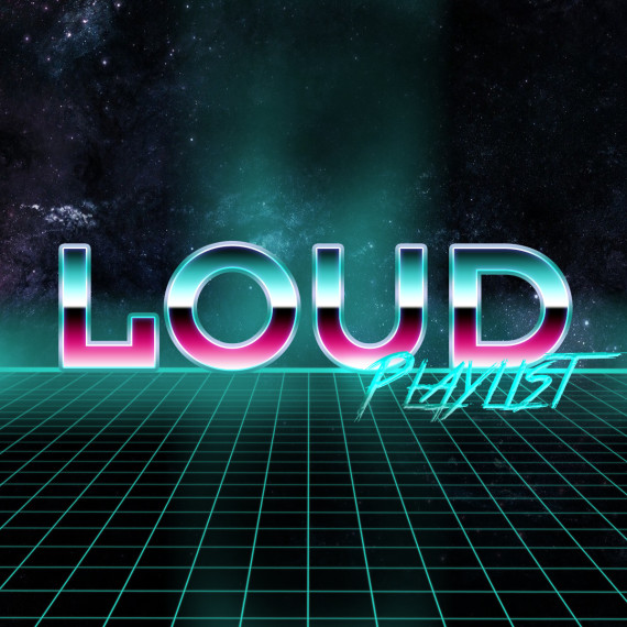 loud playlist marzo