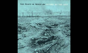 Future of the Left – The Peace & Truce of Future of the Left [Review]